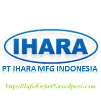 Info Karir dan Lowongan Kerja Karawang Terbaru di PT. Ihara Manufacturing Indonesia